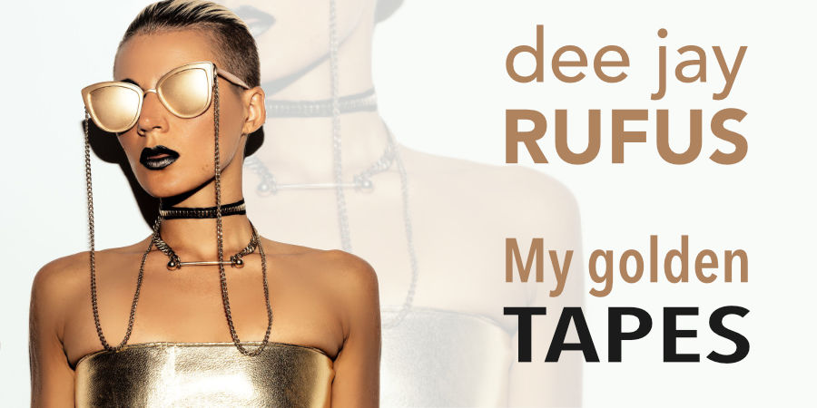 My Golden Tapes - dee jay Rufus